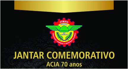 Notícia: JANTAR COMEMORATIVO ACIA 70 ANOS