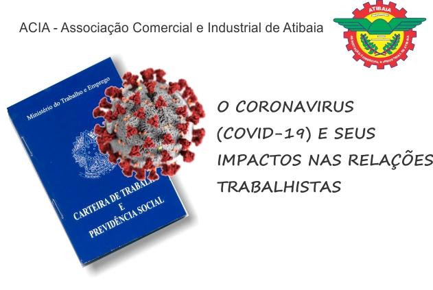 O CORONAVIRUS (COVID-19) E SEUS IMPACTOS NAS RELAÇÕES TRABALHISTAS
