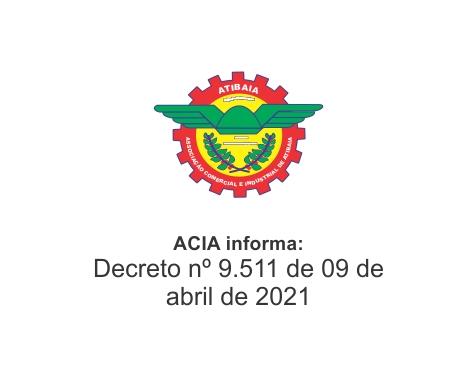 Notícia: Decreto 9511 de 09 de abril de 2021