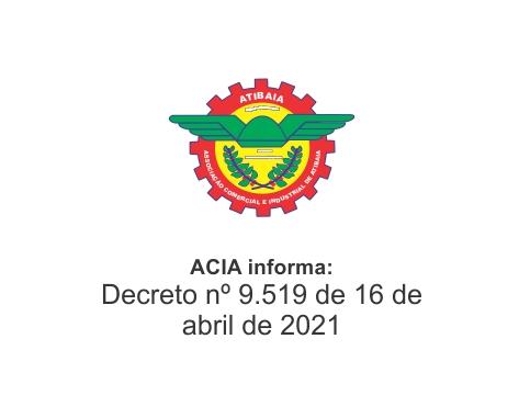 Notícia: Decreto nº 9519 de 16 de abril de 2021